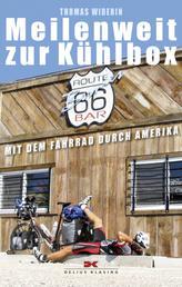 Meilenweit zur Kühlbox - Mit dem Fahrrad durch Amerika