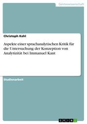 Aspekte einer sprachanalytischen Kritik für die Untersuchung der Konzeption von Analytizität bei Immanuel Kant