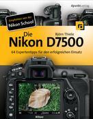 Björn Thiele: Die Nikon D7500