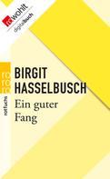 Birgit Hasselbusch: Ein guter Fang