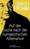 Erich Fromm: Auf der Suche nach der humanistischen Alternative