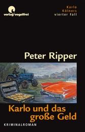Karlo und das große Geld - Karlo Kölners vierter Fall