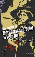 Uwe Schimunek: Mörderisches Spiel in Leipzig