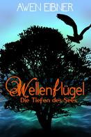 Awen Eibner: Wellenflügel