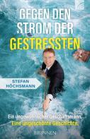 Stefan Höchsmann: Gegen den Strom der Gestressten
