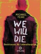 Michael Feike: We will die ★★★