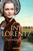 Iny Lorentz: Das wilde Land ★★★★