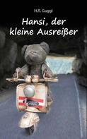 Helmuth Rupert Guggenberger: Hansi, der kleine Ausreißer