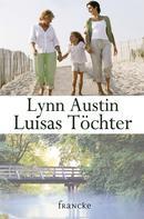 Lynn Austin: Luisas Töchter
