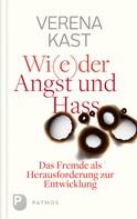 Verena Kast: Wider Angst und Hass ★★★