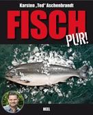 """Karsten """"Ted"""" Aschenbrandt: Fisch pur! ★★★"""