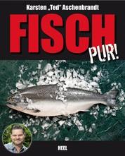 Fisch pur! - Ein Gaumenschmaus für alle Grill- und Fischfans