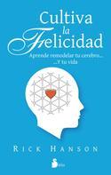 Rick Hanson: Cultiva la felicidad