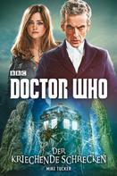 Mike Tucker: Doctor Who: Der kriechende Schrecken ★★★★★