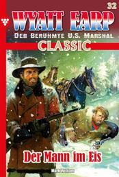 Wyatt Earp Classic 32 – Western - Der Mann im Eis