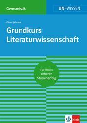 Uni-Wissen Grundkurs Literaturwissenschaft - Sicher im Studium Germanistik