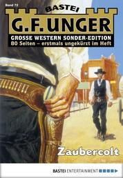 G. F. Unger Sonder-Edition 72 - Western - Zaubercolt