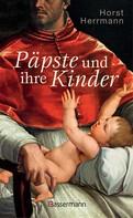 Horst Herrmann: Päpste und ihre Kinder. Die etwas andere Papstgeschichte ★★★