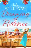 T.A. Williams: Dreaming of Florence ★★★★★