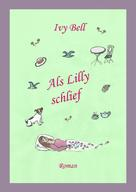 Ivy Bell: Als Lilly schlief