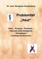 "Dr. med Hanspeter Hemgesberg: Problemfall ""Haut"""