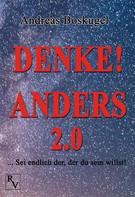 Andreas Boskugel: DENKE! ANDERS 2.0 ★★★★