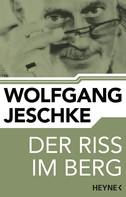 Wolfgang Jeschke: Der Riss im Berg ★★★★