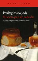 Predrag Matvejevic: Nuestro pan de cada día