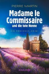 Madame le Commissaire und die tote Nonne - Ein Provence-Krimi