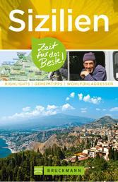 Bruckmann Reiseführer Sizilien: Zeit für das Beste - Highlights, Geheimtipps, Wohlfühladressen