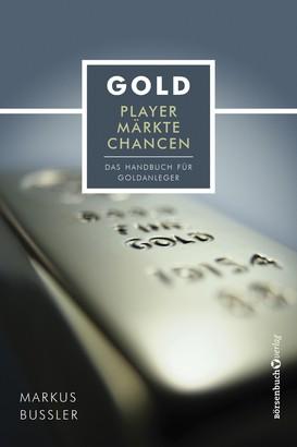 Gold - Player, Märkte, Chancen