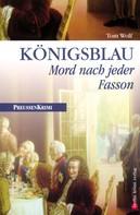 Tom Wolf: Königsblau - Mord nach jeder Fasson ★★★★