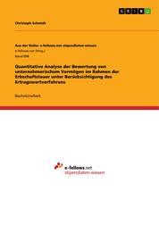 Quantitative Analyse der Bewertung von unternehmerischem Vermögen im Rahmen der Erbschaftsteuer unter Berücksichtigung des Ertragswertverfahrens