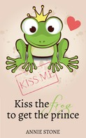 Annie Stone: Kiss the frog to get the prince ★★★★