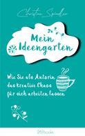 Christine Spindler: Mein Ideengarten ★★★★