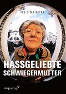 Felicitas Heyne: Hassgeliebte Schwiegermutter ★★★