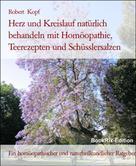 Robert Kopf: Herz, Kreislauf Behandlung mit Homöopathie, Heilpflanzen, Schüsslersalzen und Naturheilkunde ★★★