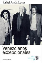 Venezolanos excepcionales - Diez entrevistas