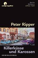Peter Ripper: Killerküsse und Karossen ★★★★★