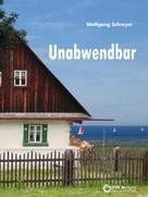 Wolfgang Schreyer: Unabwendbar