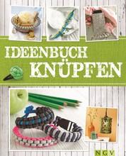 Ideenbuch Knüpfen - Kreative Knoten aus Paracord, Sisal, Kordel und mehr