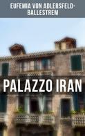 Eufemia von Adlersfeld-Ballestrem: Palazzo Iran