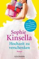 Sophie Kinsella: Hochzeit zu verschenken ★★★★
