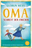 Gudrun Mebs: »Oma!«, schreit der Frieder ★★★★