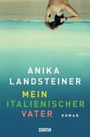 Anika Landsteiner: Mein italienischer Vater ★★★