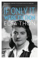 Elsa Thon: If Only It Were Fiction