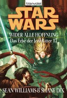 Sean Williams: Star Wars. Das Erbe der Jedi-Ritter 17. Wider alle Hoffnung ★★★★