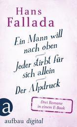 Ein Mann will nach oben / Jeder stirbt für sich allein / Der Alpdruck - Drei Romane in einem E-Book