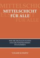 Volker Schmitz: MITTELSCHICHT FÜR ALLE