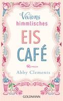 Abby Clements: Viviens himmlisches Eiscafé ★★★★